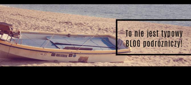 Nie jesteśmy zwykłym blogiem podróżniczym..